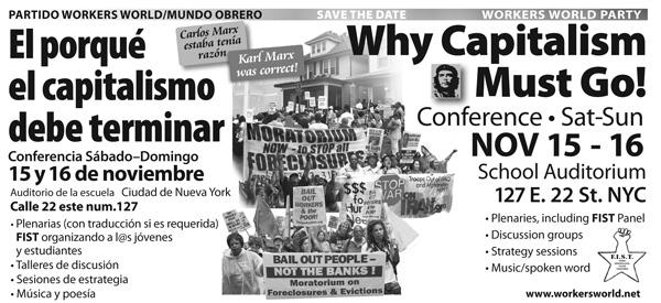 Det amerikanske Workers World parti arrangerer konferencen 'Hvorfor kapitalismen må væk' i New York - samtidig med at verdens rigeste land mødes for at finde en udvej af finanskrisne for kapitalismen